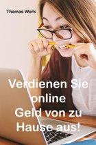 Verdienen Sie online Geld von zu Hause aus!