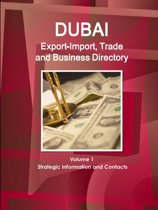 Dubai Export-Import, Trade and Business Directory Volume 1 Strategic Information and Contacts