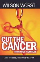 Cut the Cancer from Your Company