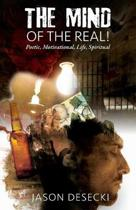 The Mind of the Real! Poetic, Motivational, Life, Spiritual