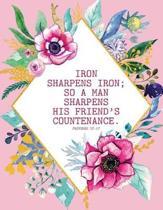 Iron Sharpens Iron; So a Man Sharpens His Friend