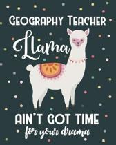 Geography Teacher Llama Ain't Got Time For Your Drama