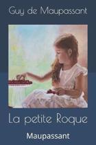 La petite Roque: Maupassant