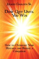 Don't Quit Until You Win
