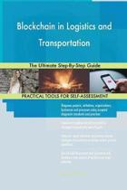Blockchain in Logistics and Transportation the Ultimate Step-By-Step Guide