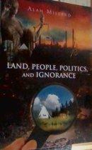 Land, People, Politics, and Ignorance