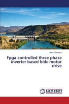 FPGA Controlled Three Phase Inverter Based Bldc Motor Drive