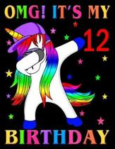 OMG! It's my 12 Birthday