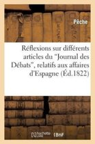 R�flexions Sur Diff�rens Articles Du 'journal Des D�bats', Relatifs Aux Affaires d'Espagne