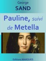 Pauline, suivi de Metella