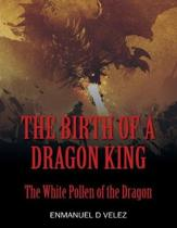The Birth of a Dragon King