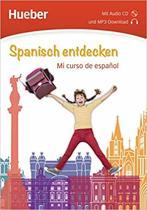 Spanisch entdecken. Mi curso de español. Buch mit Audio-CD