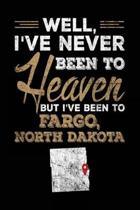Well, I've Never Been to Heaven But I've Been to Fargo, North Dakota