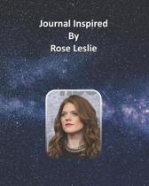 Journal Inspired by Rose Leslie