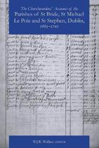 The Churchwardens' Accounts of the Parishes of St Bride, St Michael Le Pole & St Stephen