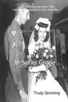 in Seiner Gnade-Die Glaubensreise Einer Frau Von Nazi-Deutschland Nach Amerika