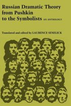 Russian Dramatic Theory from Pushkin to the Symbolists
