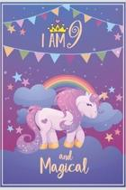 I am 9 and Magical: Unicorn Birthday Journal Draw and Write Notebook for Kids 9 Year Old Girl Birthday Gifts