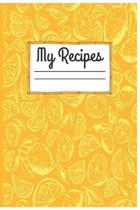 My Recipes: Blank Recipe Journal to Write in for Women, Blank Recipe Book Journal to Write In Favorite Recipes, Document all Your