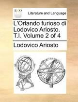 L'Orlando Furioso Di Lodovico Ariosto. T.I. Volume 2 of 4
