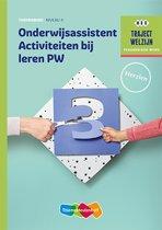 Traject Welzijn - Onderwijsassistent Activiteiten bij leren PW niveau 4 Theorieboek