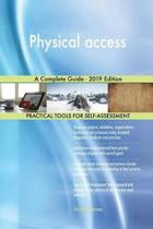 Physical access A Complete Guide - 2019 Edition