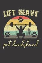 Lift Heavy Pet Dachshund