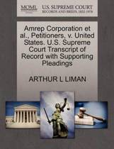 Amrep Corporation Et Al., Petitioners, V. United States. U.S. Supreme Court Transcript of Record with Supporting Pleadings
