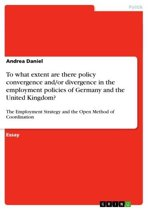 To what extent are there policy convergence and/or divergence in the employment policies of Germany and the United Kingdom?