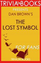 The Lost Symbol: A Novel by Dan Brown (Trivia-On-Books)