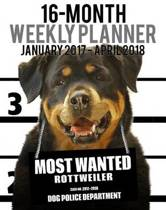 2017-2018 Weekly Planner - Most Wanted Rottweiler