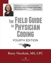 The Field Guide to Physician Coding, 4th Edition