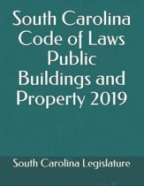 South Carolina Code of Laws Public Buildings and Property 2019