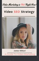 Video SEO Strategy-A Guide To Video Marketing