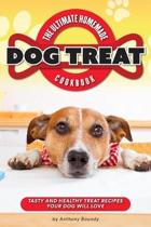 The Ultimate Homemade Dog Treat Cookbook