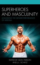Superheroes and Masculinity