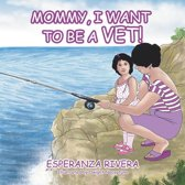 Mommy, I Want to Be a Vet!