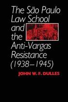 The Sao Paulo Law School and the Anti-Vargas Resistance (1938-1945)