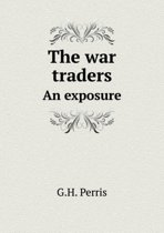 The War Traders an Exposure
