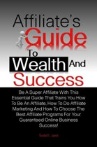 Affiliate's Guide To Wealth And Success