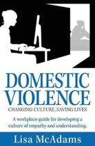 Domestic Violence Changing Culture Saving Lives