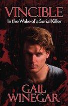 VINCIBLE: In the Wake of a Serial Killer