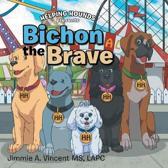 Bichon the Brave