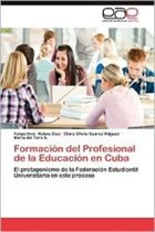Formacion del Profesional de La Educacion En Cuba