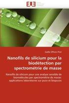 Nanofils de Silicium Pour La Biod�tection Par Spectrom�trie de Masse