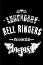 Legendary Bell Ringers are born in August: Blank Lined Birthday in August - Bell Ringer Journal / Notebook / Diary as a Happy Birthday Gift, Anniversa