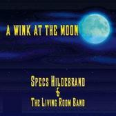 Specs Hildebrand & The Living Room Band - A Wink At The Moon - Special Guests : Piet Veerman , Jaap Schilder & Jan Akkerman