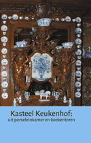Jaarboek kasteel Keukenhof 2 - Kasteel Keukenhof: uit porseleinkamer en boekentoren