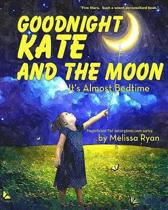 Goodnight Kate and the Moon, It's Almost Bedtime