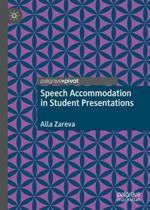 Speech Accommodation in Student Presentations